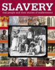 Image for Slavery  : real people and their stories of enslavement