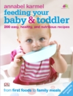 Image for Feeding your baby & toddler  : the complete cookbook and nutrition guide.