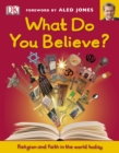 Image for What do you believe?