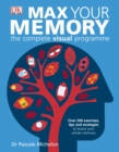 Image for Max your memory  : the complete visual programme