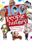 Image for 100 people who made history  : meet the people who shaped the modern world