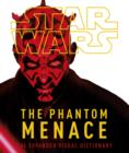 Image for Star Wars, the phantom menace  : the expanded visual dictionary