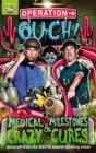 Image for Operation ouch!  : medical milestones and crazy cures