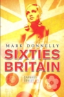 Image for Sixties Britain  : culture, society, and politics