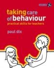 Image for Taking care of behaviour  : practical skills for teachers