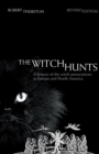 Image for The witch hunts  : a history of the witch persecutions in Europe and North America