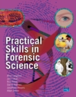 Image for Forensic Science : AND Practical Skills in Forensic Science