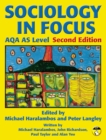 Image for Sociology in focus AQA AS level : Sociology in Focus for AQA AS Level SB (New Edition) Student Book