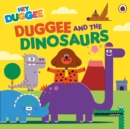 Image for Hey Duggee: Duggee and the Dinosaurs