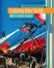 Image for Exploring other worlds  : what is science fiction?