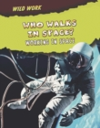 Image for Who walks in space?  : working in space