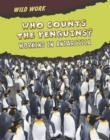 Image for Who counts the penguins?  : working in Antarctica