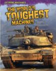 Image for The world's toughest machines