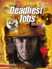 Image for The deadliest jobs on Earth