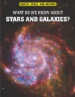Image for What do we know about stars and galaxies?