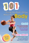 Image for 101 things you didn't know about your body