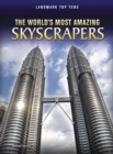 Image for The world's most amazing skyscrapers