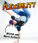 Image for Flexibility  : stretch and move further!