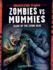 Image for Zombies vs mummies  : clash of the living dead