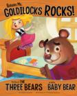 Image for Believe me, Goldilocks rocks!  : the story of the three bears as told by Baby Bear