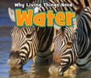 Image for Why living things need-- water