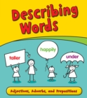 Image for Describing words: adjectives, adverbs, and prepositions