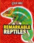 Image for Remarkable reptiles