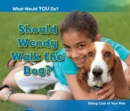 Image for Should Wendy walk the dog?  : taking care of your pets
