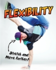 Image for Flexibility: stretch and move further!