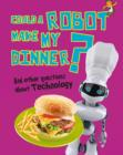 Image for Could a robot make my dinner? and other questions about technology