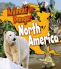 Image for Animals in danger in North America
