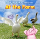 Image for Eddie and Ellie's opposites ... at the farm