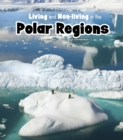 Image for Living and non-living in the Polar regions