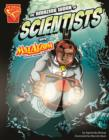 Image for The amazing work of scientists with Max Axiom, super scientist
