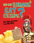 Image for Did the Romans eat crisps?: and other questions about history