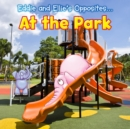 Image for Eddie and Ellie's opposites ... at the park