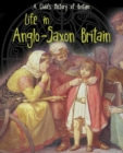 Image for Life in Anglo-Saxon Britain