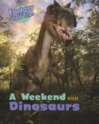 Image for A weekend with dinosaurs