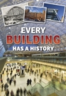 Image for Every building has a history