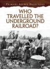 Image for Who travelled the Underground Railroad?