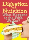 Image for Digestion and nutrition  : what happens to the food we eat?