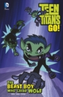 Image for The beast boy who cried wolf