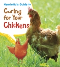 Image for Henrietta's guide to caring for your chickens
