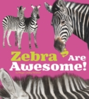 Image for Zebras are awesome!