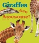 Image for Giraffes are awesome!