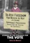 Image for Stories of the struggle for the vote  : votes for women!