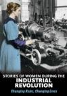 Image for Stories of women during the Industrial Revolution: changing roles, changing lives