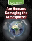 Image for Are humans damaging the atmosphere?