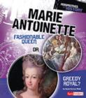 Image for Marie Antoinette  : fashionable queen or greedy royal?