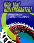 Image for Ride that rollercoaster!  : forces at an amusement park
